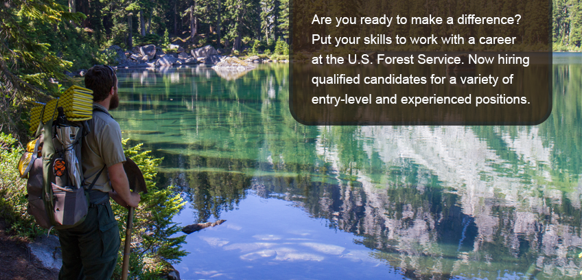 The US Forest Service offers many summer and year round job opportunities for every level of experience.